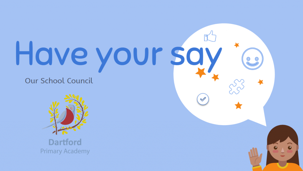 A graphic for Dartford Primary Academy's School Council with a caption saying Have Your Say.